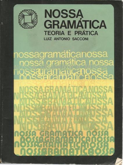 Nossa Gramática: Teoria E Prática, Luiz Antonio Sacconi