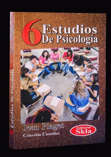 Los Seis Estudios De Psicologia Editorial Skla.
