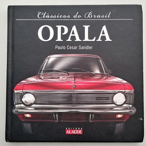 Livro Clássicos Do Brasil - História Do Chevrolet Opala