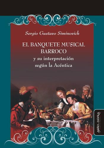 El Banquete Musical Barroco Y Su Interpretación S. Acéntica