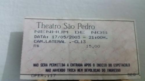 Nenhum De Nós - Ingresso Antigo 17/05/2003