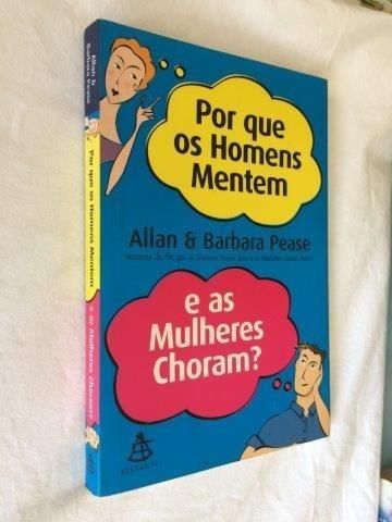 Porque Os Homens Mentem E As Mulheres Choram - Livro