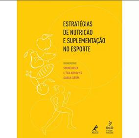 Estratégias De Nutrição E Suplementação No Esporte + Brinde