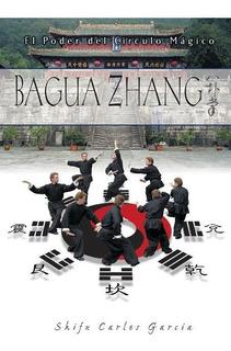 Baguazhang - El Poder Del Círculo Mágico, García, Alas