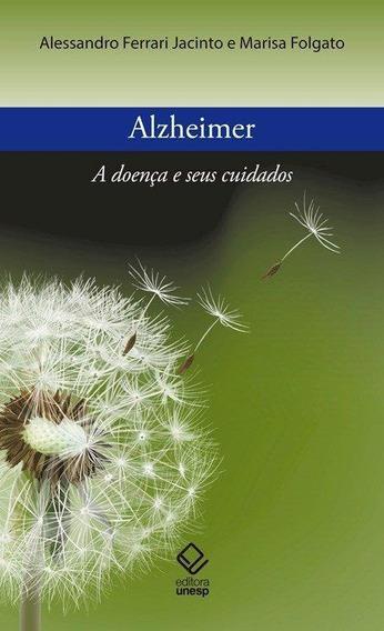 Alzheimer - A Doença E Seus Cuidados