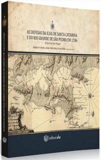 Defesas Da Ilha De Santa Catarina E Do Rio Grande De Sao Ped