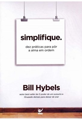 Livro Bill Hybels - Simplifique