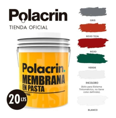 Membrana En Pasta 25 Kg Polacrin 20 Lts Liquida 6 Colores