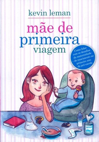 Livro Kevin Leman - Mãe De Primeira Viagem