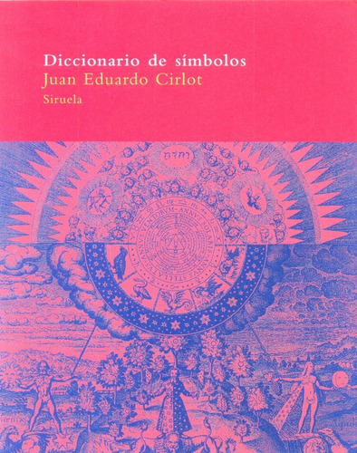 Diccionario De Símbolos - Juan Eduardo Cirlot - Siruela