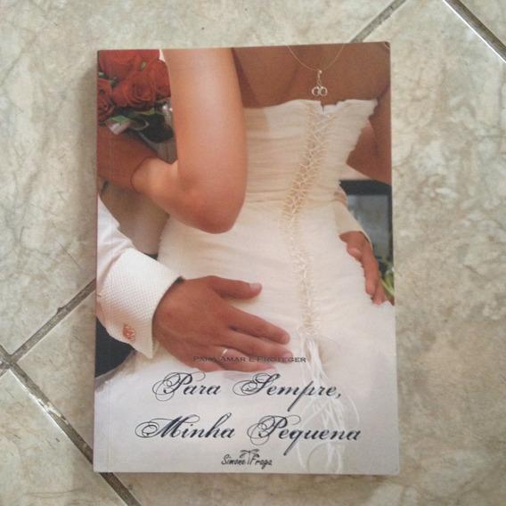 Livro Para Amar E Proteger Para Sempre, Minha Pequena V2 C2