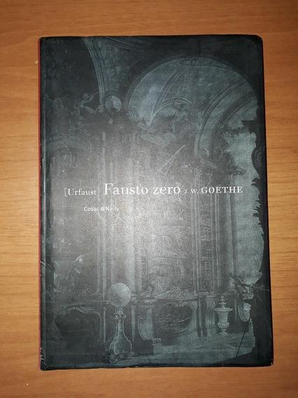 Fausto Zero - Urfaust - Goethe - Cosac & Naify - Frete R$14