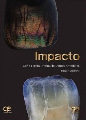 Imagem 1 de 3 de Livro Impacto Cor E Forma Interna De Dentes Anteriores