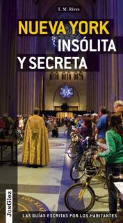 Guía Nueva York Insólita Y Secreta, Editions Jonglez