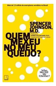 Quem Mexeu No Meu Queijo? Livro Spencer Johnson Frete 9