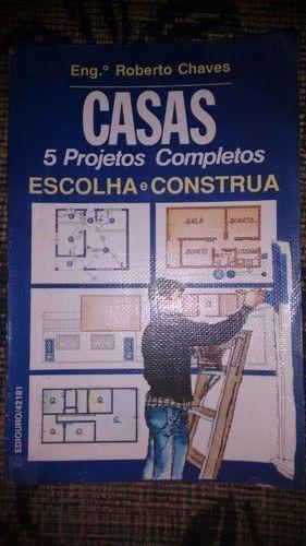 Casas: 5 Projetos Completos - Escolha E Construa