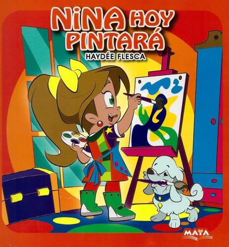 Nina Hoy Pintara - Libro - Haydee Flesca