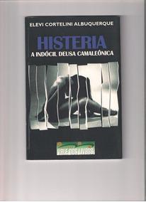 Histeria: A Indocil Deusa Camaleonica -livro