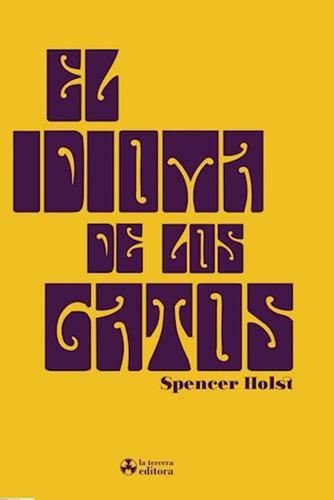 El Idioma De Los Gatos De Spencer Holst