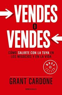 Libro : Vendes O Vendes: Como Salirte Con La Tuya En Los ...
