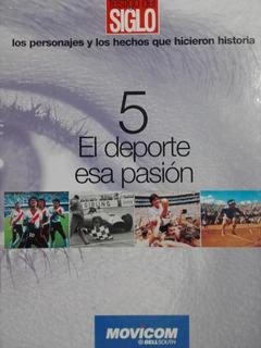 El Deporte, Esa Pasión, Gente Testigo Del Siglo