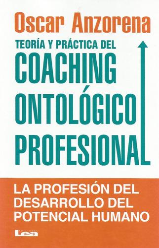 Coaching Ontolgico Profesional - Teoria Y Práctica Libro