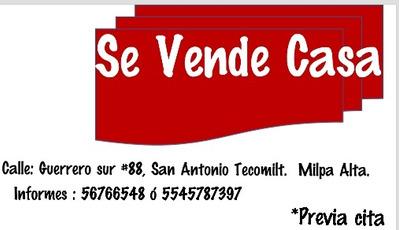 Casa Cerca De San Pedro Atocpan Y Del Metro Tlahuac