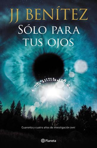 Imagen 1 de 3 de Sólo Para Tus Ojos De J. J. Benítez - Planeta