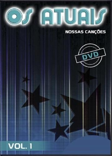 Dvd Os Atuais Nossas Canções Vol.1 Fonomidia