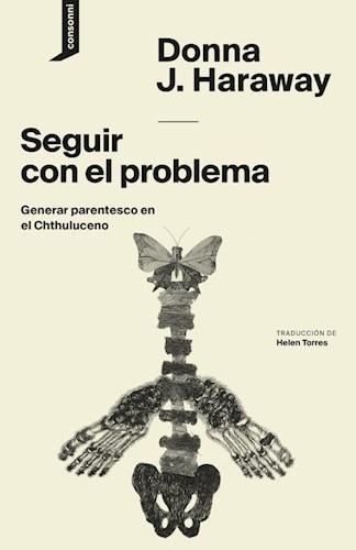 Seguir Con El Problema - Haraway, Donna J.