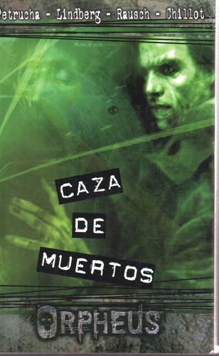 Caza De Muertos Orpheus - Factoría De Ideas