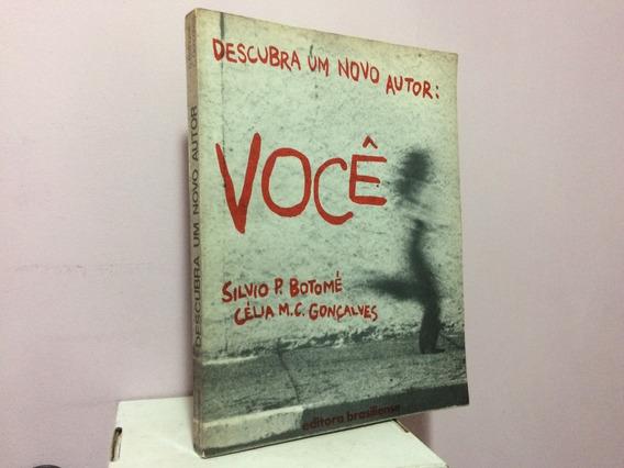 Livro: Descubra Um Novo Autor: Você -- Silvio P. Botomé