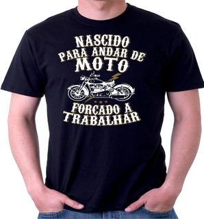 Camiseta Motociclista Nascido Para Andar De Moto