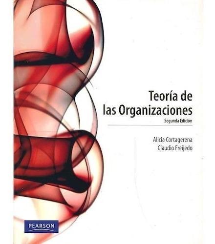 Teoría De Las Organizaciones - 2/ed - Cortagerena