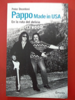 Pappo Made In Usa . En La Ruta Del Delirio. Peter Deantoni