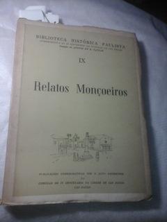 Relatos Monçoeiros Afonso De Taunay São Paulo Mato Grosso
