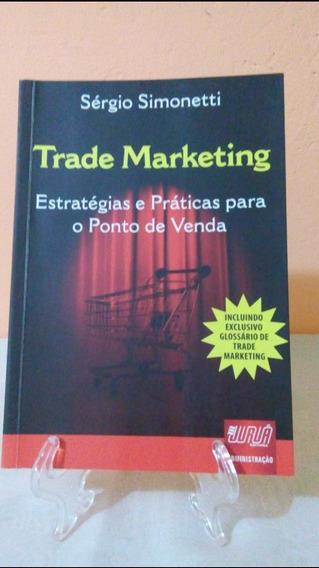 Trade Marketing Estratégias Práticas Venda Sérgio Simonetti