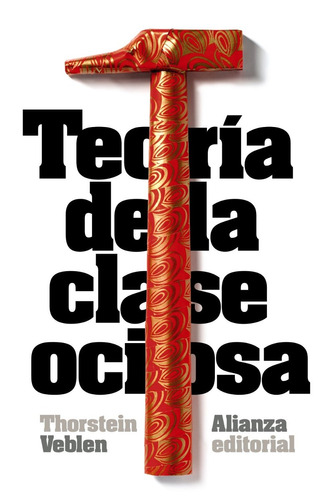 Imagen 1 de 3 de Teoría De La Clase Ociosa, Thorstein Veblen, Ed. Alianza