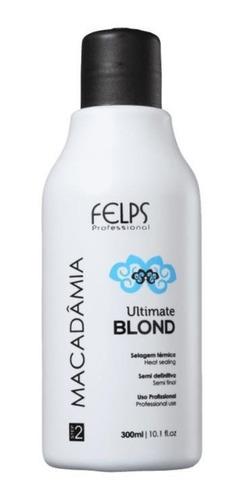 Felps Macadâmia Ultimate Blond Selagem Térmica 300ml + Brinde