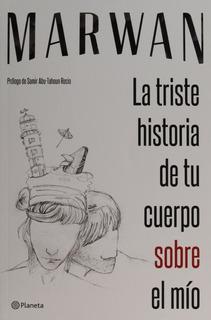 Libro La Triste Historia De Tu Cuerpo Sobre El Mio De Marwan
