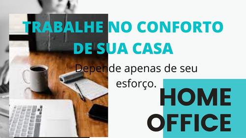 Trabalhe No Conforto De Sua  Casa -  Home Office