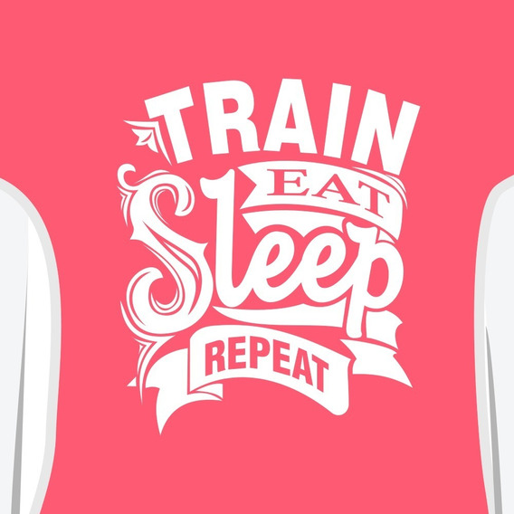 Playera Train Eat Sleep Repeat Entrena Come Duerme Repite