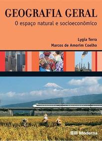 Geografia Geral - O Espaço Natural E Socioeconômico - 5ª Ed