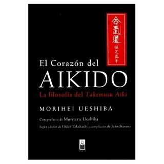 Corazón Del Aikido - Tapa Dura, Morihei Ueshiba, Dojo #