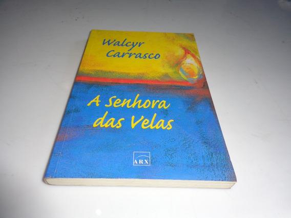 Livro A Senhora Das Velas Walcyr Carrasco Usado R.922