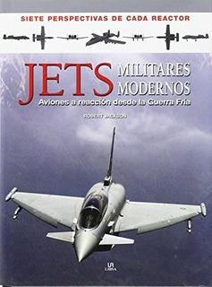 Libro Jets Militares Modernos De Robert Jackson