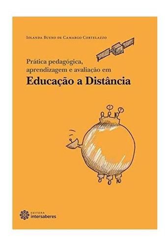 Imagem 1 de 2 de Livro - Prática Pedagógica, Aprendizagem E Avaliação Ead