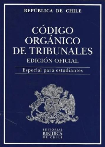 Imagen 1 de 3 de Codigo Organico De Tribunales 2021 Estudiantes / Ed.juridica