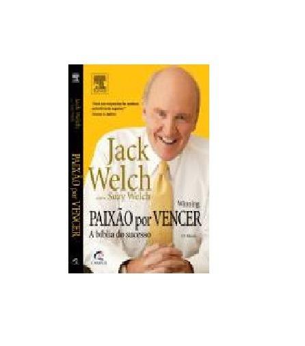 Paixão Por Vencer - Jack Welch