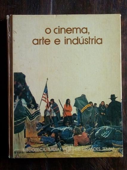 Livro O Cinema, Arte E Indústria
